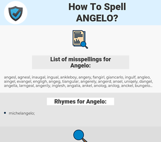 Angelo, spellcheck Angelo, how to spell Angelo, how do you spell Angelo, correct spelling for Angelo