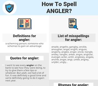 angler, spellcheck angler, how to spell angler, how do you spell angler, correct spelling for angler