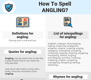 angling, spellcheck angling, how to spell angling, how do you spell angling, correct spelling for angling