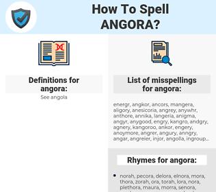 angora, spellcheck angora, how to spell angora, how do you spell angora, correct spelling for angora