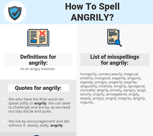 angrily, spellcheck angrily, how to spell angrily, how do you spell angrily, correct spelling for angrily