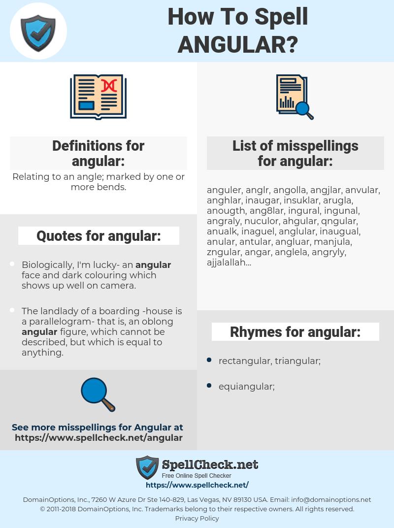 angular, spellcheck angular, how to spell angular, how do you spell angular, correct spelling for angular