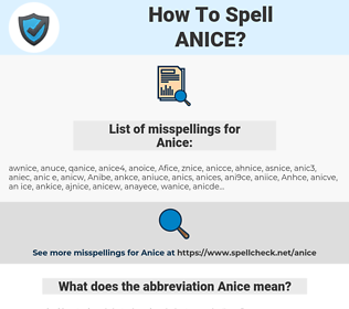 Anice, spellcheck Anice, how to spell Anice, how do you spell Anice, correct spelling for Anice
