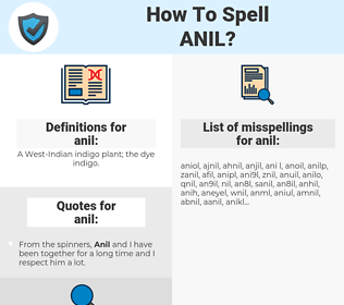 anil, spellcheck anil, how to spell anil, how do you spell anil, correct spelling for anil