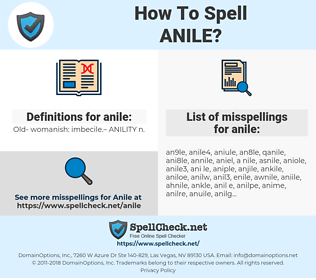 anile, spellcheck anile, how to spell anile, how do you spell anile, correct spelling for anile