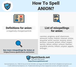 anion, spellcheck anion, how to spell anion, how do you spell anion, correct spelling for anion