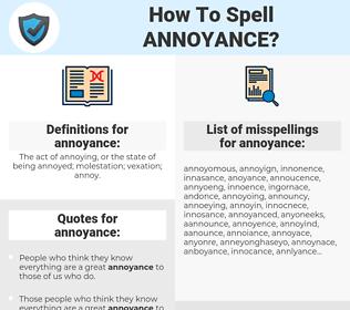annoyance, spellcheck annoyance, how to spell annoyance, how do you spell annoyance, correct spelling for annoyance