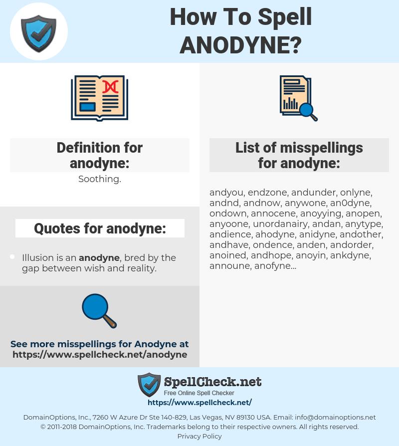 anodyne, spellcheck anodyne, how to spell anodyne, how do you spell anodyne, correct spelling for anodyne