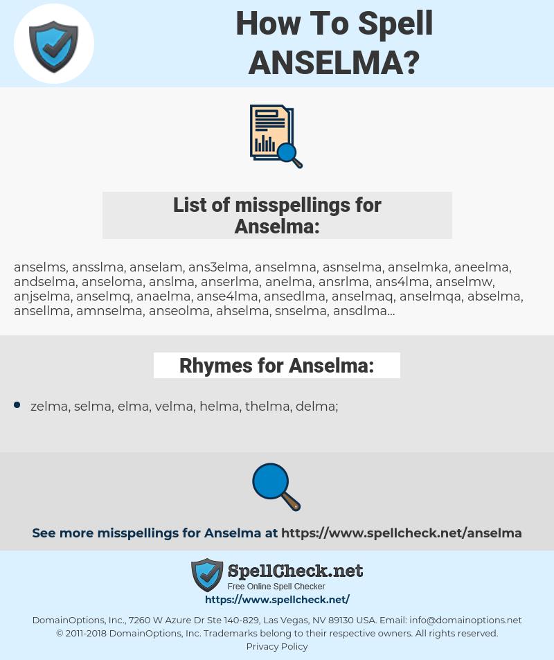Anselma, spellcheck Anselma, how to spell Anselma, how do you spell Anselma, correct spelling for Anselma