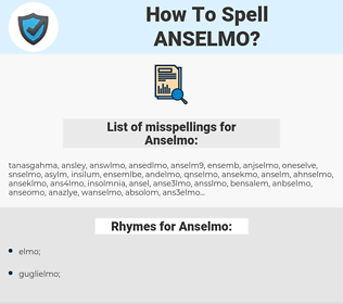Anselmo, spellcheck Anselmo, how to spell Anselmo, how do you spell Anselmo, correct spelling for Anselmo