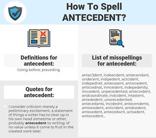 antecedent, spellcheck antecedent, how to spell antecedent, how do you spell antecedent, correct spelling for antecedent