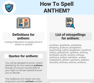 anthem, spellcheck anthem, how to spell anthem, how do you spell anthem, correct spelling for anthem
