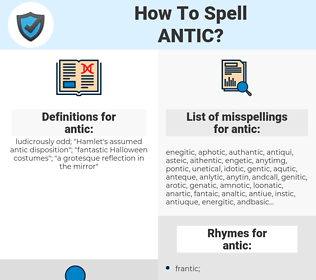 antic, spellcheck antic, how to spell antic, how do you spell antic, correct spelling for antic