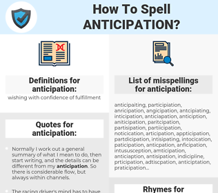 anticipation, spellcheck anticipation, how to spell anticipation, how do you spell anticipation, correct spelling for anticipation