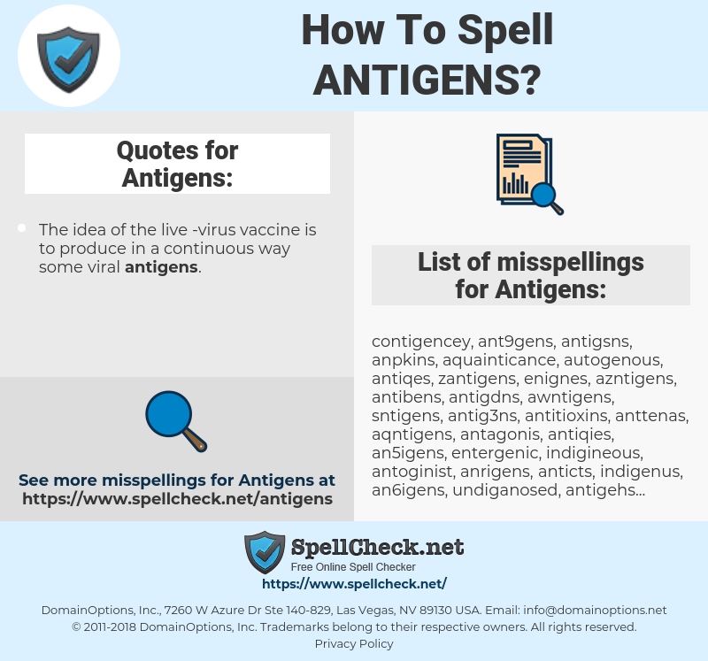 Antigens, spellcheck Antigens, how to spell Antigens, how do you spell Antigens, correct spelling for Antigens