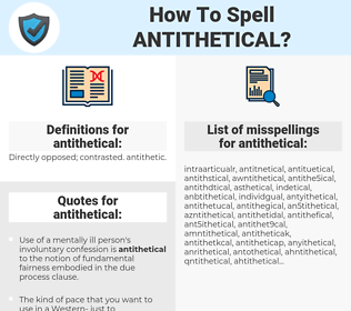 antithetical, spellcheck antithetical, how to spell antithetical, how do you spell antithetical, correct spelling for antithetical