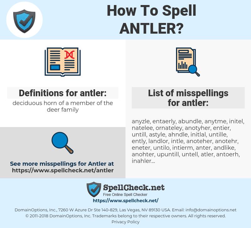 antler, spellcheck antler, how to spell antler, how do you spell antler, correct spelling for antler