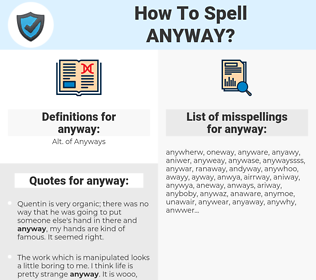 anyway, spellcheck anyway, how to spell anyway, how do you spell anyway, correct spelling for anyway