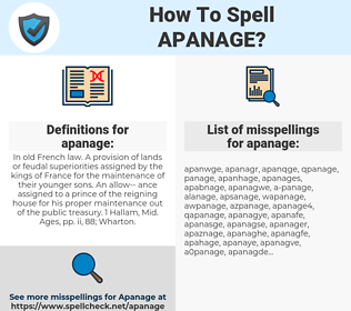apanage, spellcheck apanage, how to spell apanage, how do you spell apanage, correct spelling for apanage