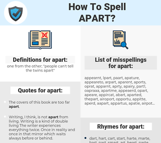 apart, spellcheck apart, how to spell apart, how do you spell apart, correct spelling for apart