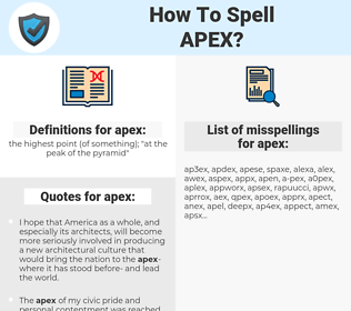 apex, spellcheck apex, how to spell apex, how do you spell apex, correct spelling for apex