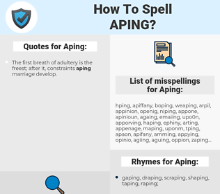 Aping, spellcheck Aping, how to spell Aping, how do you spell Aping, correct spelling for Aping