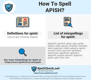 apish, spellcheck apish, how to spell apish, how do you spell apish, correct spelling for apish