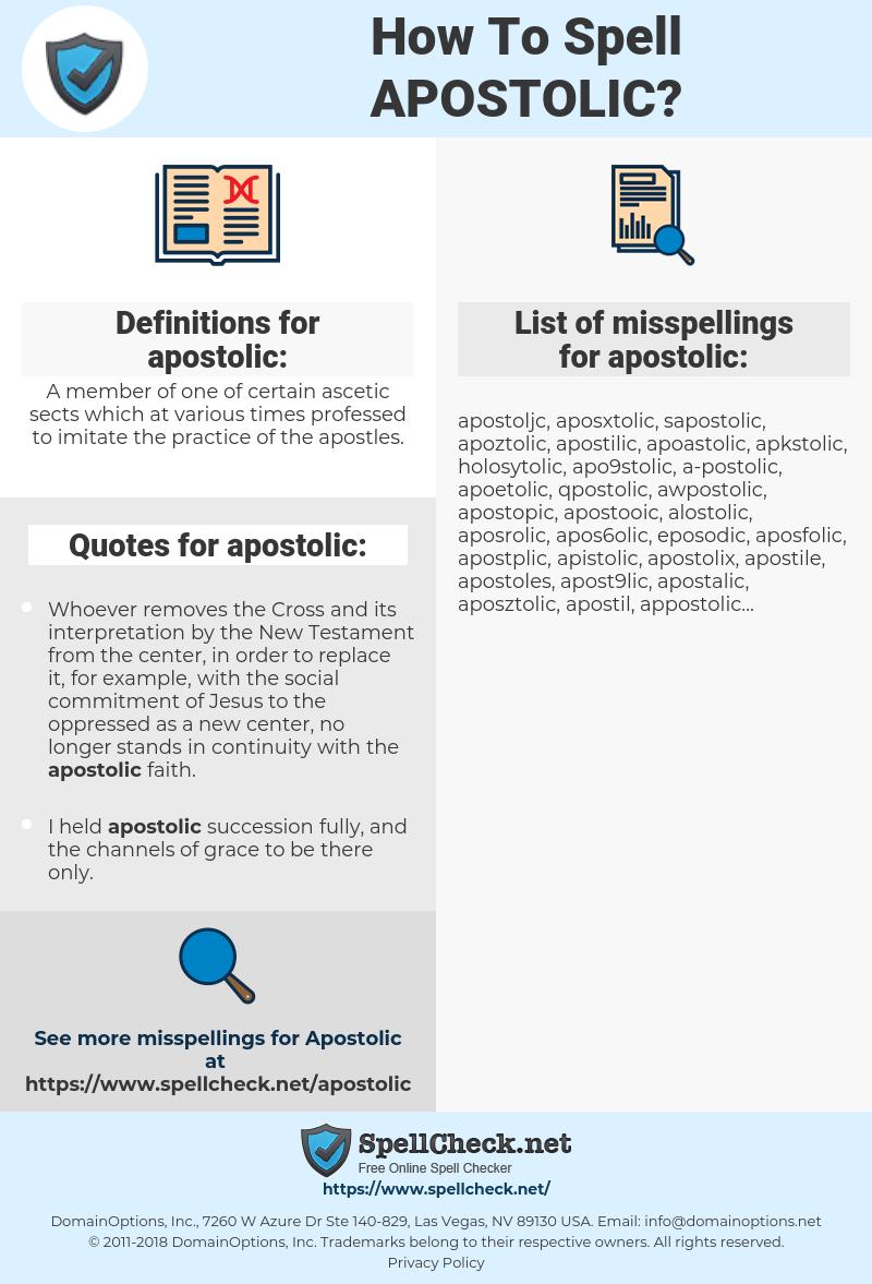 apostolic, spellcheck apostolic, how to spell apostolic, how do you spell apostolic, correct spelling for apostolic