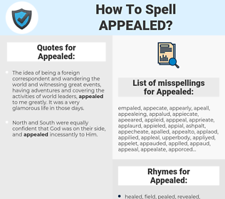 Appealed, spellcheck Appealed, how to spell Appealed, how do you spell Appealed, correct spelling for Appealed