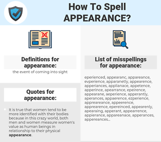 appearance, spellcheck appearance, how to spell appearance, how do you spell appearance, correct spelling for appearance