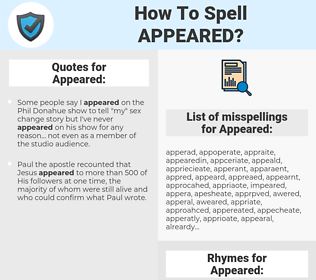 Appeared, spellcheck Appeared, how to spell Appeared, how do you spell Appeared, correct spelling for Appeared