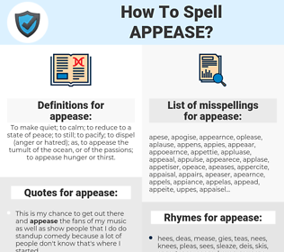 appease, spellcheck appease, how to spell appease, how do you spell appease, correct spelling for appease