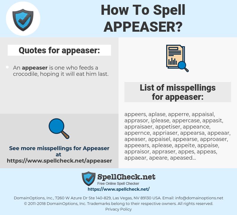 appeaser, spellcheck appeaser, how to spell appeaser, how do you spell appeaser, correct spelling for appeaser