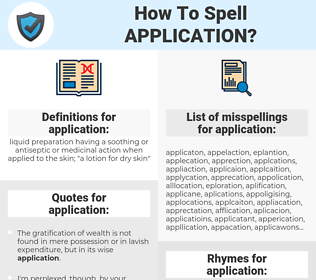 application, spellcheck application, how to spell application, how do you spell application, correct spelling for application