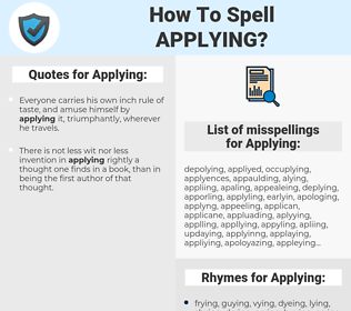 Applying, spellcheck Applying, how to spell Applying, how do you spell Applying, correct spelling for Applying