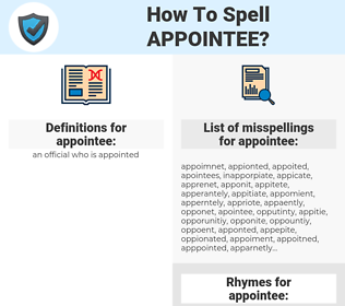 appointee, spellcheck appointee, how to spell appointee, how do you spell appointee, correct spelling for appointee
