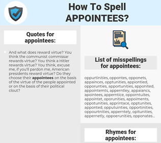 appointees, spellcheck appointees, how to spell appointees, how do you spell appointees, correct spelling for appointees