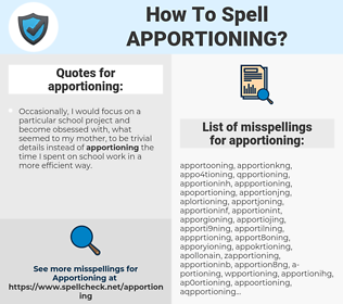 apportioning, spellcheck apportioning, how to spell apportioning, how do you spell apportioning, correct spelling for apportioning