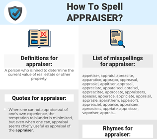 appraiser, spellcheck appraiser, how to spell appraiser, how do you spell appraiser, correct spelling for appraiser