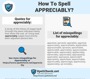 appreciably, spellcheck appreciably, how to spell appreciably, how do you spell appreciably, correct spelling for appreciably