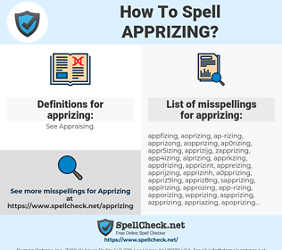 apprizing, spellcheck apprizing, how to spell apprizing, how do you spell apprizing, correct spelling for apprizing