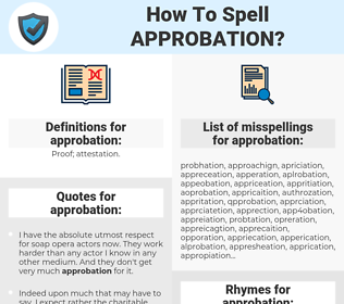 approbation, spellcheck approbation, how to spell approbation, how do you spell approbation, correct spelling for approbation