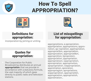 appropriation, spellcheck appropriation, how to spell appropriation, how do you spell appropriation, correct spelling for appropriation