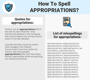 appropriations, spellcheck appropriations, how to spell appropriations, how do you spell appropriations, correct spelling for appropriations