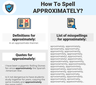 approximately, spellcheck approximately, how to spell approximately, how do you spell approximately, correct spelling for approximately