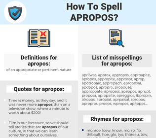 apropos, spellcheck apropos, how to spell apropos, how do you spell apropos, correct spelling for apropos