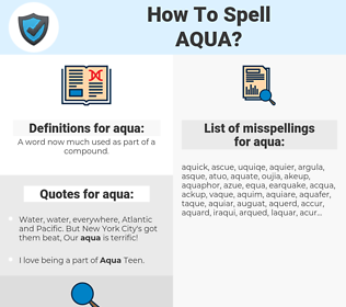 aqua, spellcheck aqua, how to spell aqua, how do you spell aqua, correct spelling for aqua