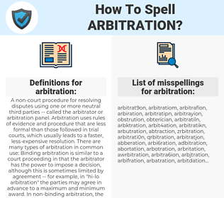 arbitration, spellcheck arbitration, how to spell arbitration, how do you spell arbitration, correct spelling for arbitration