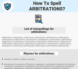 arbitrations, spellcheck arbitrations, how to spell arbitrations, how do you spell arbitrations, correct spelling for arbitrations