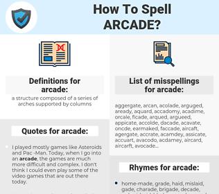 arcade, spellcheck arcade, how to spell arcade, how do you spell arcade, correct spelling for arcade